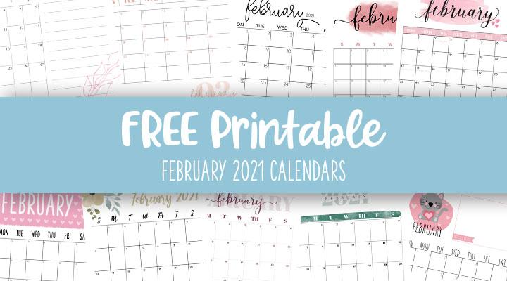 Printable-February-2021-Calendars-Feature-Image