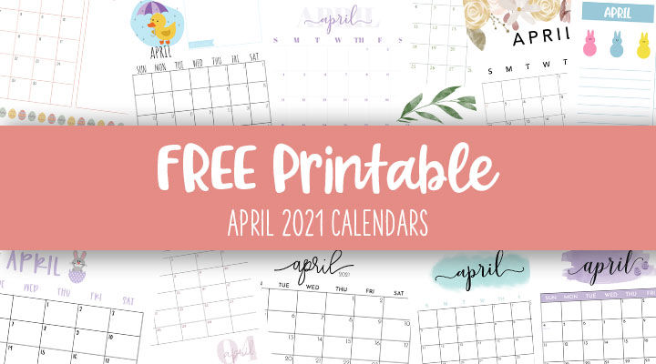 Printable-April-2021-Calendars-Feature-Image